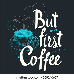 Vector illustration with cup of coffee. Drinks in sketch funny style. Brush calligraphy elements for your menu design. Handwritten ink lettering.