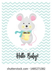 Vector illustration of a cute baby mouse with cup of coffee or tea. Little funny animal kid for baby shower card, birthday card background with words Hello Baby. Vector Illustration