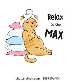 Vector illustration of cute cartoon brown cat with a white towel on his head, varicolored pillows, lettering relax to the max, cat resting after taking a bath isolated on white background