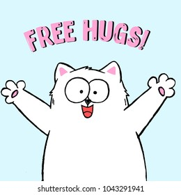 Vector illustration of cute cartoon hand drawn white cat with open arms, happy face, lettering free hugs, sketch color drawing, can be used as fashion print for t shirt or pajamas, card, poster