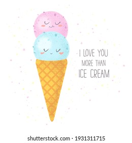 Vector illustration with cute colorful hand drawn cartoon ice creams and lettering I love you more than ice cream isolated on white background. Design for print, fabric, poster, card, t-shirt