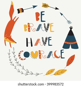 Vector illustration of cute  fox, laurels and  arrows in cartoon style. 'Be brave, have courage' poster.