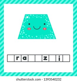 vector illustration. cute geometric figures for kids. Blue shape trapezoid isolated on white background with funny face. Educational logic worksheet for preschool and school age. Guess the word.