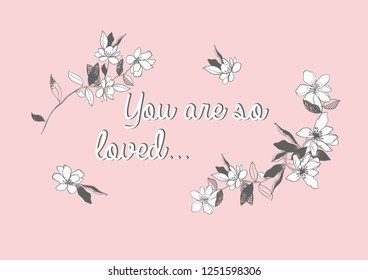 Vector illustration of cute greeting card with cursive lettering You are so loved and contour hand dran flowers, happy mother's day