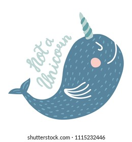 vector illustration of a cute narwhal and not a unicorn hand lettering text