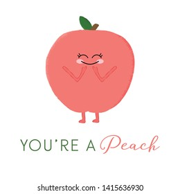 Vector illustration of a cute peach character. You're a peach. Funny food concept.