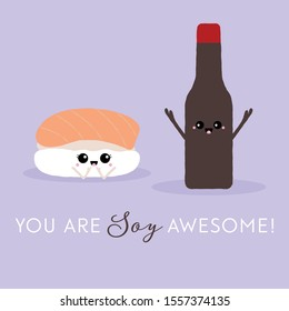 Vector illustration of a cute piece of salmon sushi and bottle of soy sauce. You are soy awesome! Funny food concept.