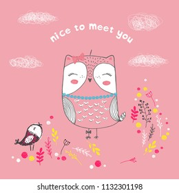 Vector illustration of cute sketch owl, bird, flowers, clouds and inscription nice to meet you, can be used as print for t shirt