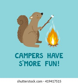 "Vector illustration of cute smiling squirrel with marshmallow, campfire and text ""Campers have s'more fun""."