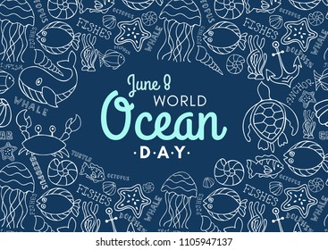Vector illustration dedicated to protect sea, ocean and marine animals. World ocean day. Background with whale, crab, starfish, fishes, turtle, hand drawn lettering