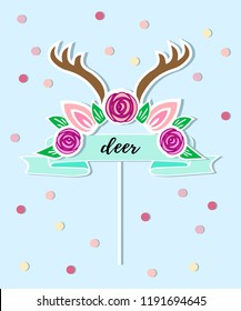 Vector illustration with Deer headband, flower wreath, blue ribbon as topper, patch, sticker. Topper or decoration for Baby Birthday, Deer Birthday Party, One year birthday.