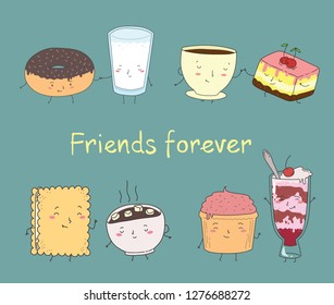 Vector illustration of dessert best friends tea, cake, cockies, cupcake, coffee, donut and milk in comic cartoon style. Funny characters and hand drawn qoute Friend forever