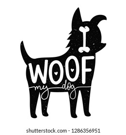 Vector illustration with dog silhouette and funny lettering text - I woof my dog. Trendy print design, home decoration poster