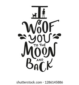 Vector illustration with dog and young man silhouettes and funny lettering quote - I woof you to the moon and back. Typography print design for dog lovers
