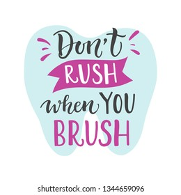 Vector illustration of Don't rush when you brush. Dentist Day greeting card template. Funny hand drawn typography poster with dental care quote and tooth icon. Motivational text for medical cabinet.