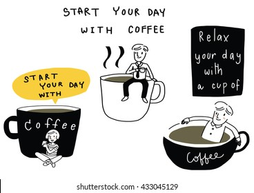 vector illustration - doodle style of people with coffee such as man sitting on coffee cup, man sitting relax in cup of coffee. wording - start your day with coffee , relax your day included