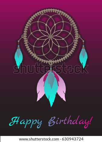 Vector Illustration Of Dreamcatcher With Neon Feathers And The Inscription Happy Birthday