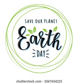 Vector illustration of 'Earth day' lettering. Greetings postcard, card, invitation, poster, banner template.