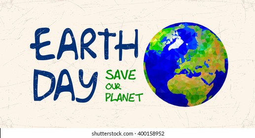 Vector illustration of Earth globe. Earth day poster. Save our planet. Ecology concept.