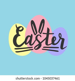"Vector illustration ""Easter"" decorate with rabbit ears and easter eggs in hand drawn style. Template for invitation, cards, postcards, banners. Season greeting. Lettering typography. EPS 10."