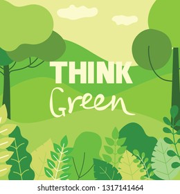 Vector illustration ECO background of Concept of saving our inviroment. Landscape, forest, hills and trees  in flat geometric style and text Think green