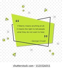 Vector illustration with English novelist quote George Orwell. If liberty means anything at all, it means the right to tell people what they do not want to hear. Banner for USA Independence Day
