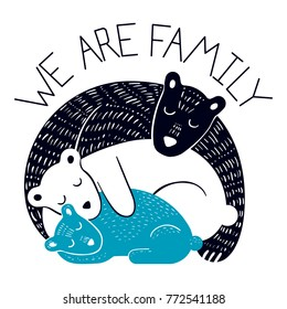 Vector illustration of the family of three bears. We are family - motto