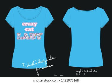 Vector illustration, fashion print for blue t shirt, pajamas, other clothes, lettering crazy cat lady with kawaii kitten's faces, animal protection, animal lover