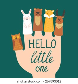 "Vector illustration with finger puppets. Different forest animals: rabbit, bear, fox, deer, owl and hand written text ""Hello little one"". Childish background."