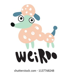 vector illustration of a finny poodle dog and weirdo hand lettering text
