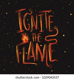 Vector illustration with a fire and lettering inspirational quote - Ignate the Flame. Colored typography poster with calligraphy text and stars