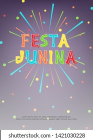 Vector illustration with fireworks, confetti and bright inscription Festa Junina on dark background. For greeting card, party invitation, post in social media, banner, poster.