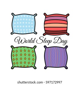 "Vector illustration in flat style. Illustration of pillows in different colors with different patterns with the text ""World Sleep Day"". Can be applied in the design of postcards, banners, leaflets."