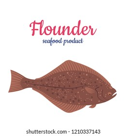 Vector illustration of Flatfish with lettering. Seafood product. Isolated icon of sea fish.