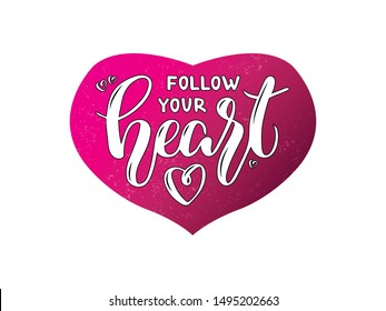 Vector illustration of follow your heart lettering for banner, postcard, poster, clothes, advertisement design. Handwritten text for template, signage, billboard, print. Imitation of brushpen writing