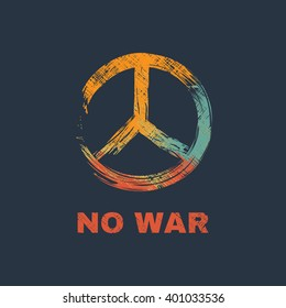 Vector illustration in the form of the message:  no war. The peace symbol. Grunge design. Typography, print, t-shirt graphics, poster, banner, flyer, postcard