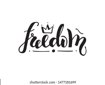 Vector illustration of freedom handwritten lettering for banner, postcard, poster, clothes, logo, advertisement design. Text for template, signage, billboard, printing. Imitation of brushpen lettering