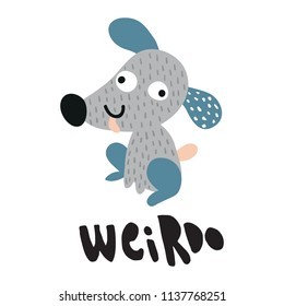 vector illustration of funny dog on isolated background, hand lettering weirdo text