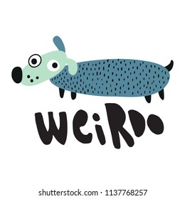 vector illustration of funny dog with weirdo hand lettering text