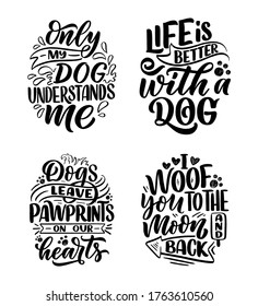 Vector illustration with funny phrases. Hand drawn inspirational quotes about dogs. Lettering for poster, t-shirt, card, invitation, sticker, banner.