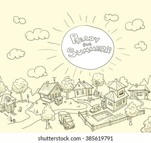 "Vector Illustration of Funny Rural Landscape with Text: ""Ready for Summer"". Monochrome Background in Doodle Hand-Drawn Style. Cartoon Village"