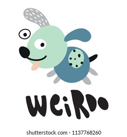 vector illustration of funy dog and hand lettering weirdo text