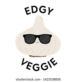 Vector illustration of a garlic character wearing sunglasses with the funny pun 'Edgy Veggie'. Cheeky T-Shirt design concept.