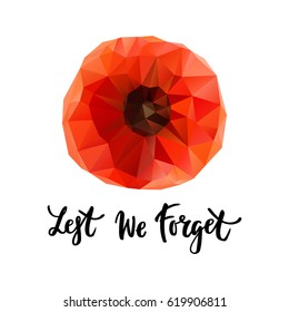 Vector illustration of a geometrical bright poppy flower. Remembrance day symbol. Lest we forget lettering.