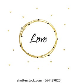 "Vector illustration of gold circles with a word ""LOVE"" and hearts. Hand drawn heart."
