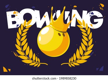 Vector illustration of a golden bowling ball with a golden crown and a golden wreath of the winner, win in a bowling tournament