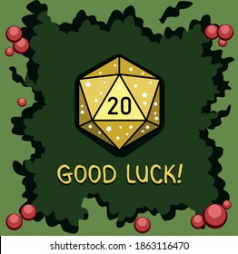 """Vector illustration of golden twenty-sided dice in Christmas style with the inscription """"Good luck"""" on a green background with holly"""