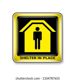 Vector and illustration graphic style,Shelter in Place Symbol, label icon on white background, Attracting attention Security First sign, Idea for presentation EPS 10.