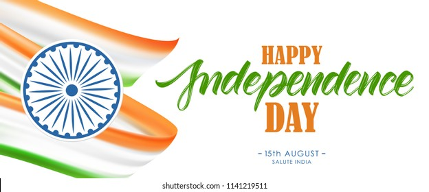 Vector illustration: Greeting banner with Indian flag and Hand lettering of Happy Independence Day. 15th August. Salute India