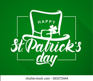 Vector illustration: Hand drawn brush lettering composition of St. Patrick's Day with leprechaun hat on green background. Typography design.